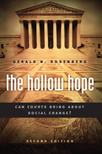The Hollow Hope: Can Courts Bring About Social Change?...