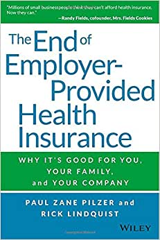 The End Of Employer-Provided Health Insurance: Why It's Good For You And Your Company