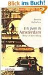 Ein Jahr in Amsterdam: Reise in den A...