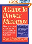 A Guide to Divorce Mediation: How to...