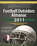 img - for Football Outsiders Almanac 2011: The Essential Guide to the 2011 NFL and College Football Seasons book / textbook / text book