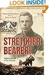 Stretcher Bearer: Fighting for Life i...