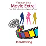 You Can Be a Movie Extra!by John Rawling