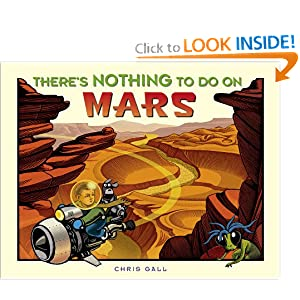 There's Nothing to Do on Mars Chris Gall