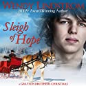 Sleigh of Hope (Grayson Brothers) (       UNABRIDGED) by Wendy Lindstrom Narrated by Julia Motyka