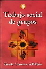 Trabajo social de grupos (Spanish Edition): Yolanda