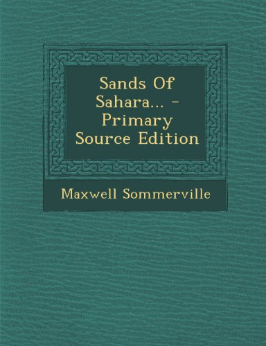 Sands of Sahara... - Primary Source Edition