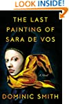The Last Painting of Sara de Vos: A N...