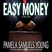 Easy Money: A Short Story | [Pamela Samuels Young]