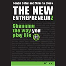 The New Entrepreneurz: Changing the Way You Play Life (       UNABRIDGED) by Ronen Gafni, Simcha Gluck Narrated by Simcha Gluck