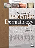 img - for Textbook of Pediatric Dermatology book / textbook / text book