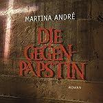 Die Gegenpäpstin | Martina André