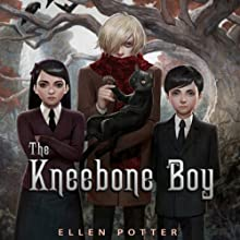The Kneebone Boy Audiobook by Ellen Potter Narrated by Alex Barrett