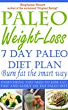 img - for Paleo Weight-Loss 7-Day Jump Start: Everything you need to lose fat fast and safely on the Paleo Diet (Paleo Guides for Beginners Using Recipes for Better Nutrition, Weight Loss, and Detox for Life) book / textbook / text book
