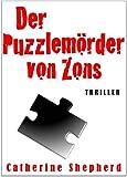 Der Puzzlemörder von Zons. Thriller (AKTIONSPREIS nur für kurze Zeit) BESTES ANGEBOT