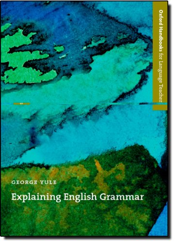Explaining English Grammar (Oxford Handbooks for Language...