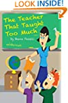 The Teacher That Taught Too Much (The...