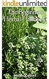 The Beginners Herbal Handbook (English Edition)