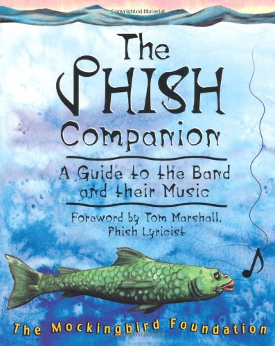 The Phish Companion: A Guide To The Band And Their Music