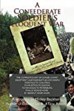 """A Confederate Soldier's Eloquent War: The Complete Diary of Samuel """"Catawba"""" Lowry Enlistment, Hardship, Battles and Death Yorkville to Columbia to ... Finally Borne Home by Servant Henry Avery"""