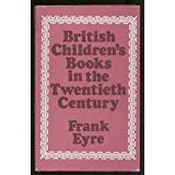 British Children's Books in the Twentieth Centuryby Frank Eyre