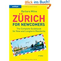 Zürich für Newcomers: The complete Guidebook for New and longterm Residents