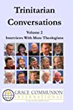img - for Trinitarian Conversations, Volume 2: Interviews With More Theologians (You're Included) book / textbook / text book