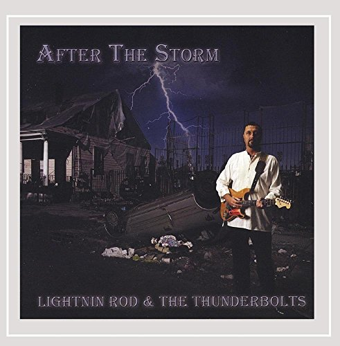 CD : LIGHTNIN ROD & THE THUNDERBOLTS - After The Storm