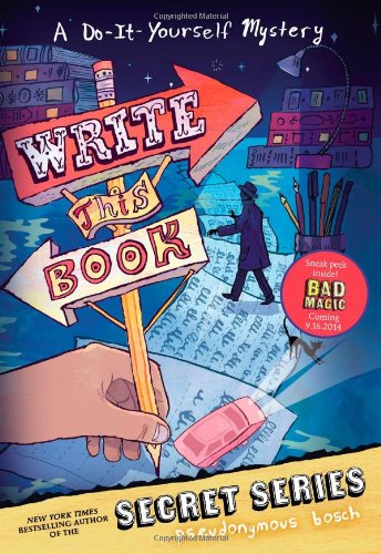 Write This Book: A Do-It-Yourself Mystery (The Secret Series) (Pseudonymous Bosch compare prices)