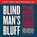Blind Man's Bluff: The Untold Story of American Submarine Espionage Audiobook by Sherry Sontag, Christopher Drew Narrated by George Wilson