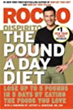 The Pound a Day Diet: Lose Up to 5 Pounds in 5 Days by Eating the Foods You Love