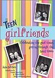 Teen girlfriends (Girlfriends Series) [Paperback]
