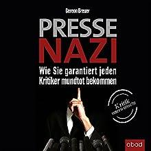 Pressenazi: Wie Sie garantiert jeden Kritiker mundtot bekommen Hörbuch von Gereon Breuer Gesprochen von: Markus Böker