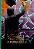 L'art urbain: Du graffiti au street art