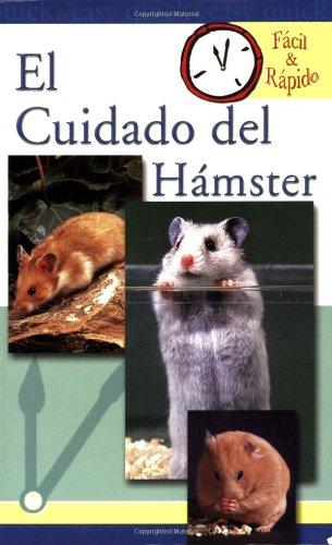 El Cuidado Del Hamster (Facil & Rapido) (Spanish Edition)