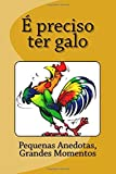 img - for ?? preciso ter galo by Bookl???ndia Lda (2013-11-16) book / textbook / text book