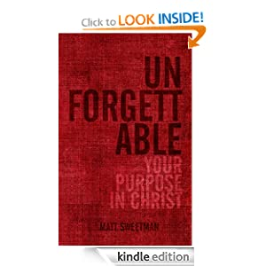 Unforgettable: Your purpose in Christ