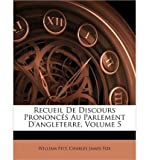 img - for Recueil de Discours Prononcs Au Parlement D'Angleterre, Volume 5 (Paperback)(French) - Common book / textbook / text book