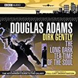 Dirk Gently: The Long Dark Teatime of the Soul (BBC Audio)