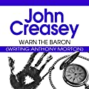 Warn the Baron: The Baron Series, Book 21 (       UNABRIDGED) by John Creasey Narrated by Philip Bird