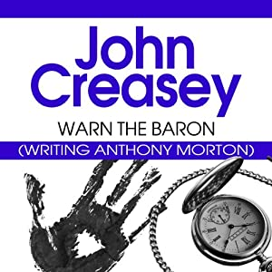 Warn the Baron: The Baron Series, Book 21 | [John Creasey]