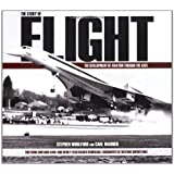 The Story of Flight: The Development of Aviation Through the Agesby Stephen Woolford