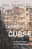 img - for Cambodia's Curse: The Modern History of a Troubled Land by Brinkley, Joel(April 12, 2011) Hardcover book / textbook / text book