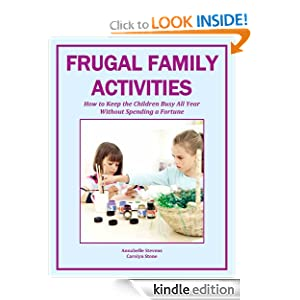 Frugal Family Activities: How to Keep the Children Busy All Year Without Spending a Fortune (More for Less Guides)