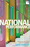 National Performance: Representing Quebec from Expo 67 to Celine Dion by Erin Hurley (Jan 1 2011)