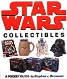 Star Wars Collectibles: A Pocket Guide (0762403225) by Sansweet, Stephen J.