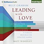 Billy Graham: Leading with Love: 5 Timeless Principles for Effective Leaders | Matt Woodley (editor), Christianity Today International (editor)