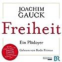 Freiheit: Ein Plädoyer Hörbuch von Joachim Gauck Gesprochen von: Bodo Primus