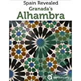 Granada Revealed: The Alhambra (Spain Travel Guide)
