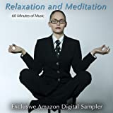 Digital Music Album - Relaxation & Meditation (Exclusive Amazon Sampler Featuring 60 Minutes of Music for Relaxation, Meditation, Massage, Spa & Yoga)